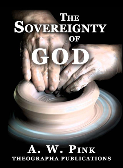 The Sovereignty of God by A. W. Pink – Free Ebook